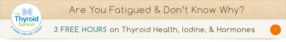 Are you fatigued and don't know why? 3 FREE HOURS on Thyroid Health, Iodine, and Hormones
